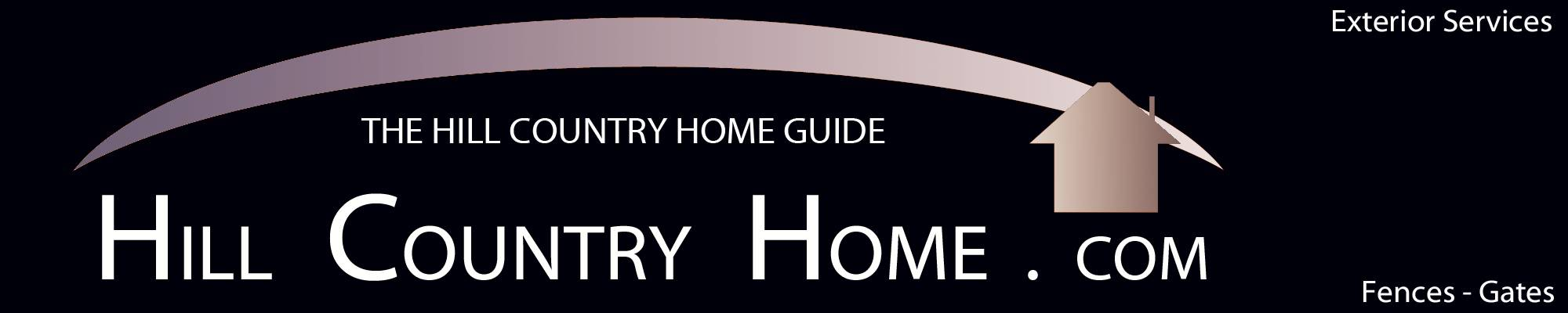 The Hill Country Home Guide For Central Texas Fences And Gates Home Builders Architects Contractors Decorators Landscaping And Property For Sale Wimberley San Marcos Dripping Springs Kyle Fredericksburg Austin Blanco